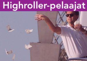 Highroller-pelaajat pelaavat suuremmilla panoksilla.
